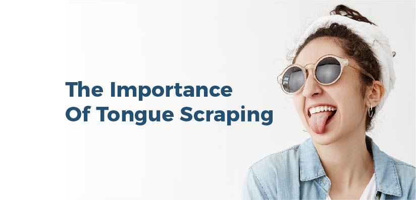 The Importance Of Tongue Scraping